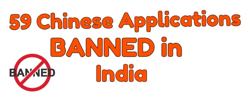 59 chinese Apps has banned in India